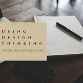 Design Thinking in the English Classroom
