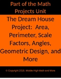 Design Your Dream House Math Project: Area, Perimeter, Angles, Scale Factor, Etc