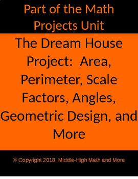 Design Your Dream House Math Project: Area, Perimeter, Angles, Scale Factor, Etc
