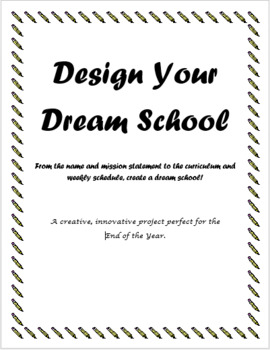 Design Your Dream School- End Of Year Project