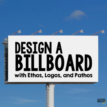 Persuasive Appeals Billboard Activity with Pathos, Logos, and Ethos