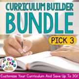 Curriculum Builder BUNDLE: PICK 3 | Distance Learning
