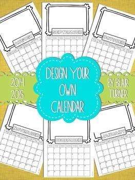 Design Your Own Calendar {2014 - 2015}