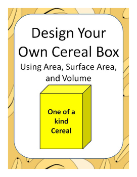 Design Your Own Cereal Box Using Area, Surface Area, and Volume