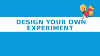 Design Your Own Experiment
