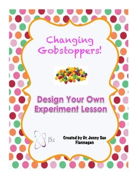 Design Your Own Experiment-Changing Gobstoppers-Matter