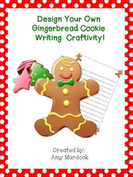 Design Your Own Gingerbread Cookie Writing Craftivity!