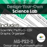Design Your Own Lab - CER & Scientific Method Template