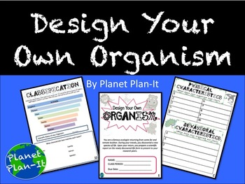 Design Your Own Organism - Biology Project - End of Course