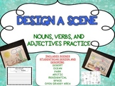 Design A Scene - Parts of Speech Nouns, Verbs, Adjectives Practice and Writing
