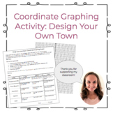 Design Your Own Town! Coordinate Graphing Activity