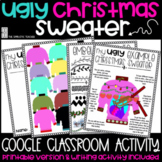 Design Your Ugly Christmas Sweater-Google Classroom and Pr
