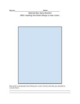 Design a Cover Activity Sheet for Hatchet by: Gary Paulsen
