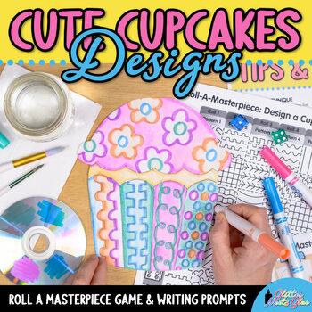 Design a Birthday Cupcake Game | Art Sub Plans, Writing Prompts, & Craftivity