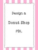 Design a Donut Shop PBL