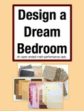 Design a Dream Bedroom: Open Ended Performance Task Math Project (Grades 3-5)