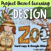 Design a Drive-Through Zoo: End of Year Math Project PBL -