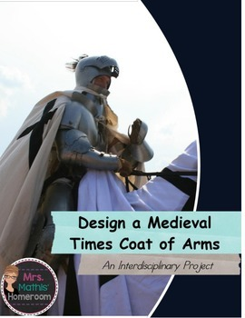 Design a Medieval Times Coat of Arms Interdisciplinary Project