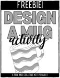 Design a Mug Activity - FREEBIE!