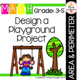 Design a Playground Project - Measurement, Area, Perimeter 4.MD.3 4.NBT.4