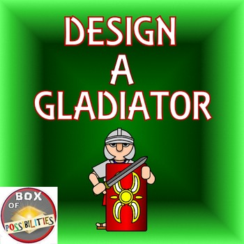 Design a Roman Gladiator: A... by Box of Possibilities | Teachers ...