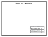 Design a Shelter (Needs and Wants)