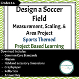 Design a Soccer Field Measurement & Area Project Sports Themed PBL