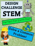 Design a Solution to a Problem Earth Day STEM using Recyclables