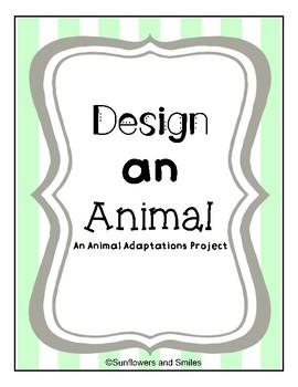 Design an Animal Project/ Animal Adaptations