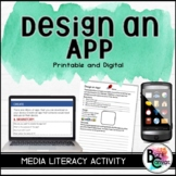 Design an App - Media Literacy and Persuasive Writing *Pri