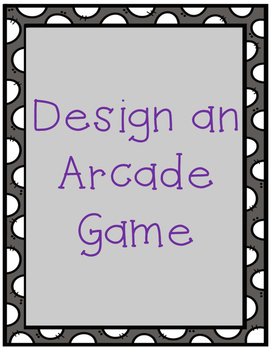 Design an Arcade Game