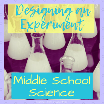 Design an Experiment | Notes + Presentation | Middle School Science