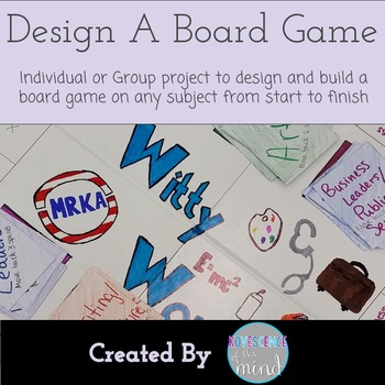 Design and Build a Board Game- Any Subject Have your students design and build a prototype of a board game for any subject.  Included is:  Planning Questions/Brainstorming  Task List  Task Assignment Sheet  Research Sheets  Sample Board and Logo Design Sheet  Final Checklist  Rubric for Peer Review