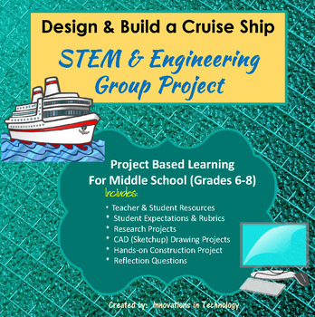 Design and Build a Cruise Ship - STEM  and Engineering Group Project