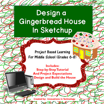 Design and Build a Gingerbread House in Sketchup