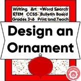 Design A Holiday Ornament: Writing, Art, STEM