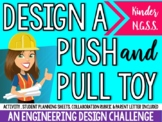 Designing Push and Pull Toys- Engineering Design Challenge- Kindergarten-NGSS