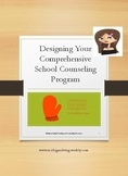 Designing Your Comprehensive School Counseling Program