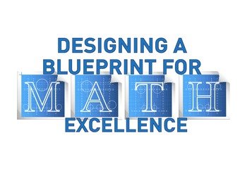 Designing a Blueprint for MATH Excellence