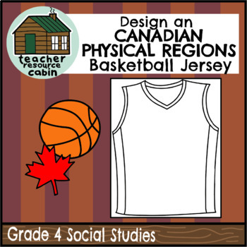 Designing a Canadian Physical Regions Basketball Jersey (Grade 4 Social Studies)