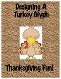 Designing a Turkey Glyph:  Thanksgiving Fun!