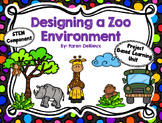 Designing a Zoo Environment (Project Based Learning) (STEM)