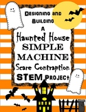 Designing and Building a Haunted House Simple Machine Scare Contraption STEM