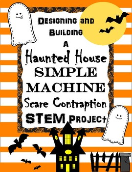 Designing and Building a Haunted House Simple Machine Scar