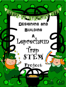Designing and Building a Leprechaun Trap using Simple Mach