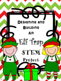 Designing and Building an Elf Trap using Simple Machines STEM project