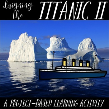 Designing the Titanic II: A Project-Based Learning Activity