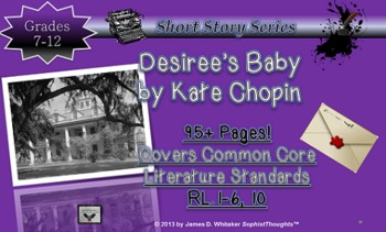 Desiree's Baby by Kate Chopin Short Story Unit Common Core