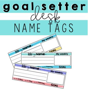 Desk Name Tags (Goal Setters)