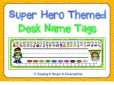 Desk Name Tags - Super Hero Themed